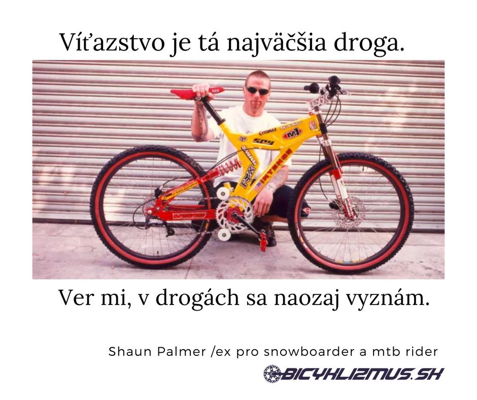citát Shaun palmer na www.bicyklizmus.sk